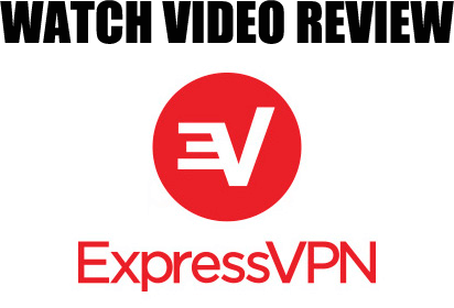 Watch Review Video - ExpressVPN